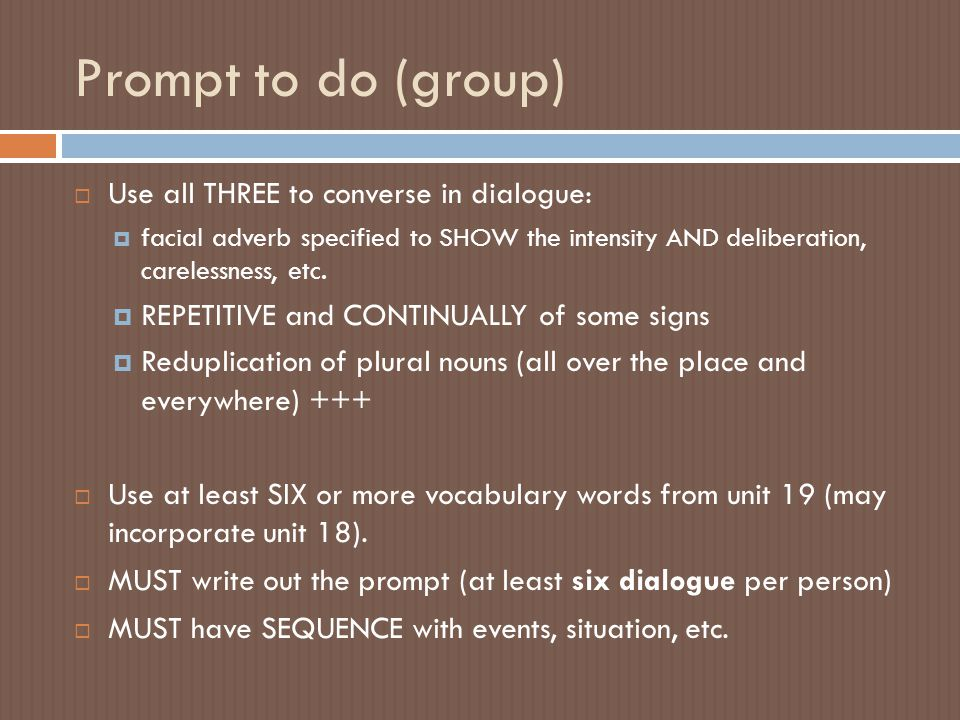 Prompt to do (group) Use all THREE to converse in dialogue: