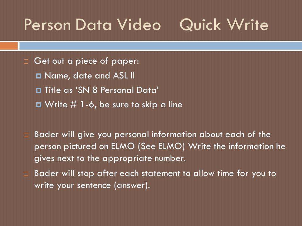 Person Data Video Quick Write