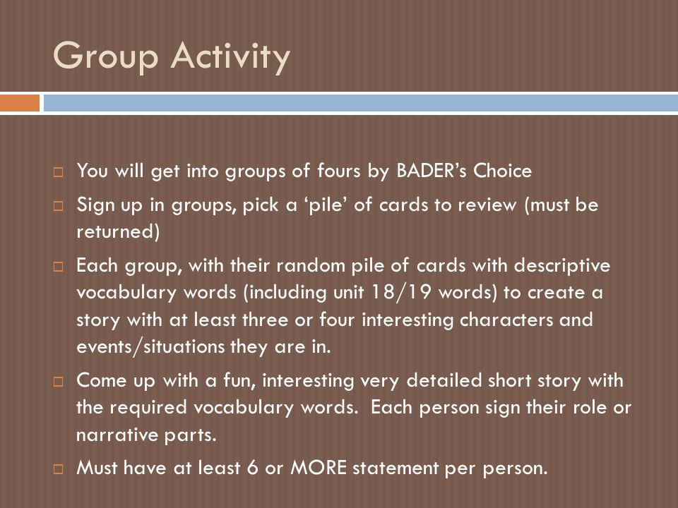 Group Activity You will get into groups of fours by BADER's Choice