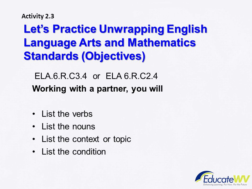 Activity 2.3 Let's Practice Unwrapping English Language Arts and Mathematics Standards (Objectives)