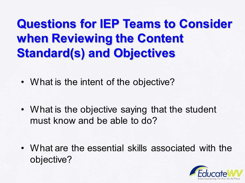 Questions for IEP Teams to Consider when Reviewing the Content Standard(s) and Objectives