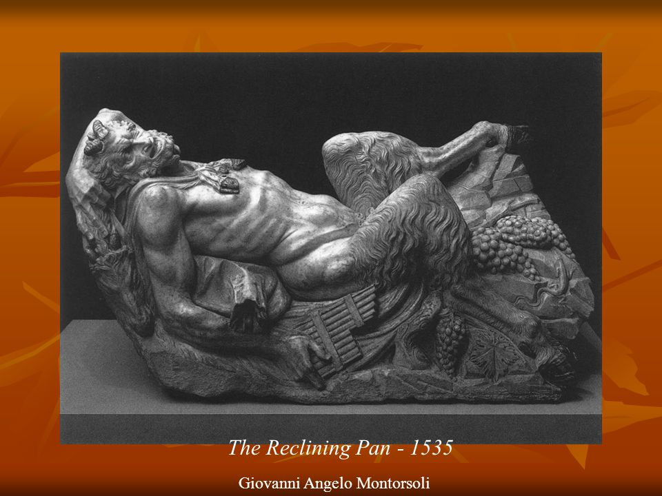 The Reclining Pan - 1535 Giovanni Angelo Montorsoli