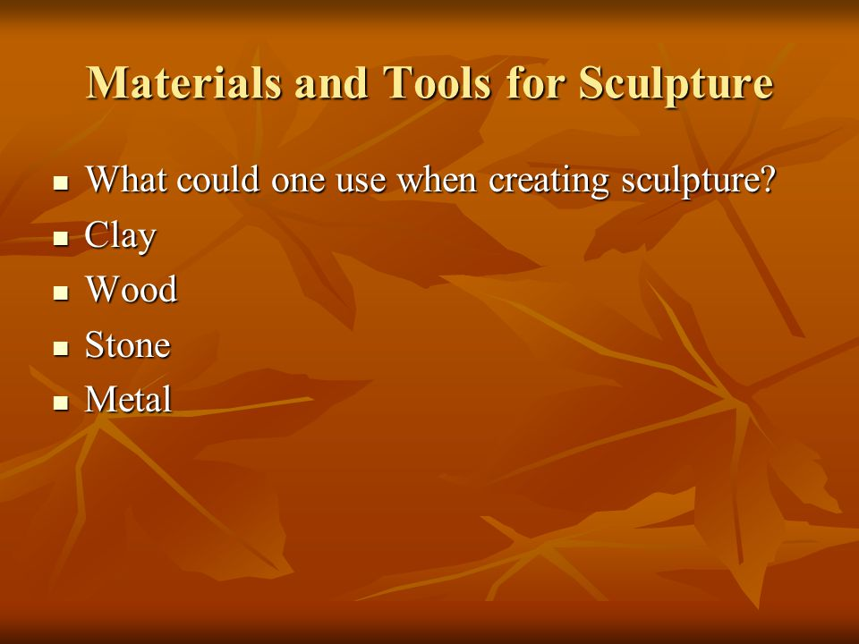 Materials and Tools for Sculpture