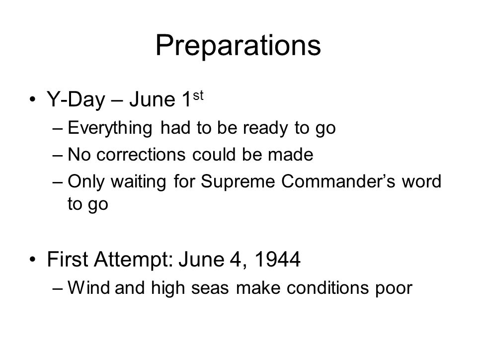 Preparations Y-Day – June 1st First Attempt: June 4, 1944
