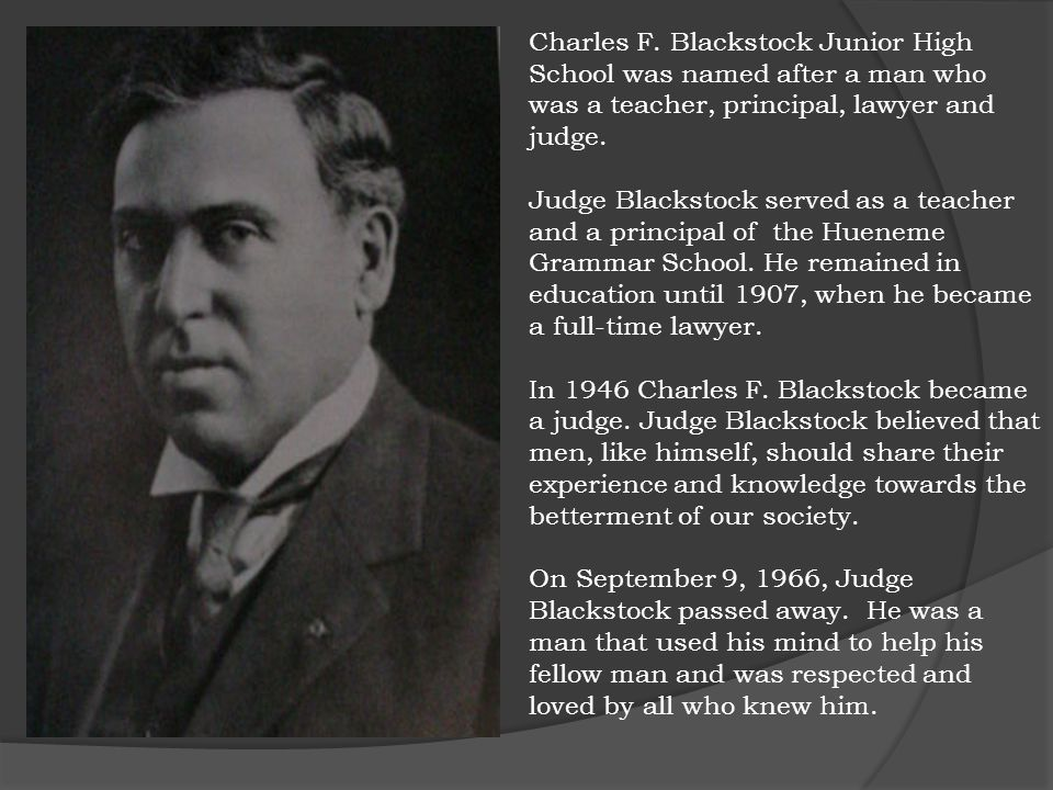 Charles F. Blackstock Junior High School was named after a man who was a teacher, principal, lawyer and judge.
