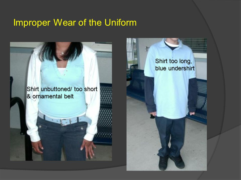 Improper Wear of the Uniform