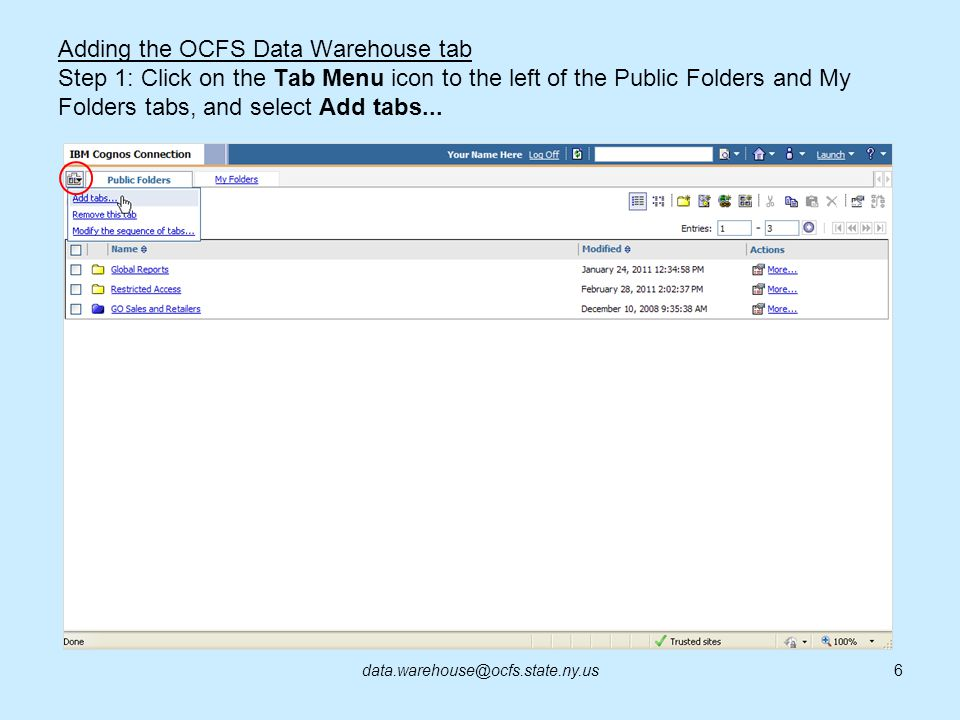 Adding the OCFS Data Warehouse tab Step 1: Click on the Tab Menu icon to the left of the Public Folders and My Folders tabs, and select Add tabs...