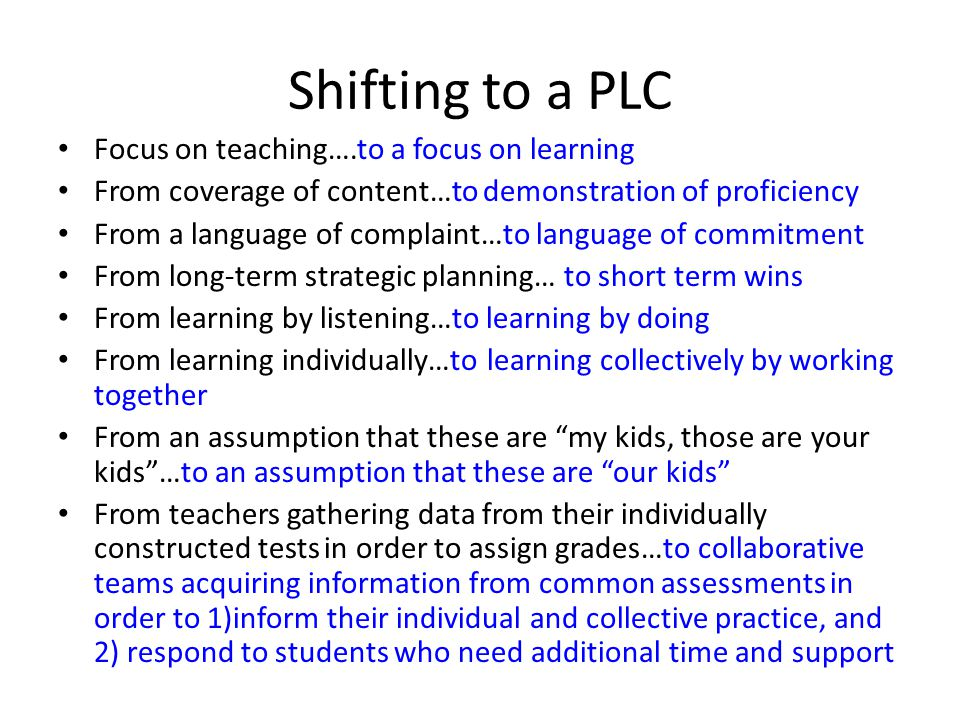 Shifting to a PLC Focus on teaching….to a focus on learning