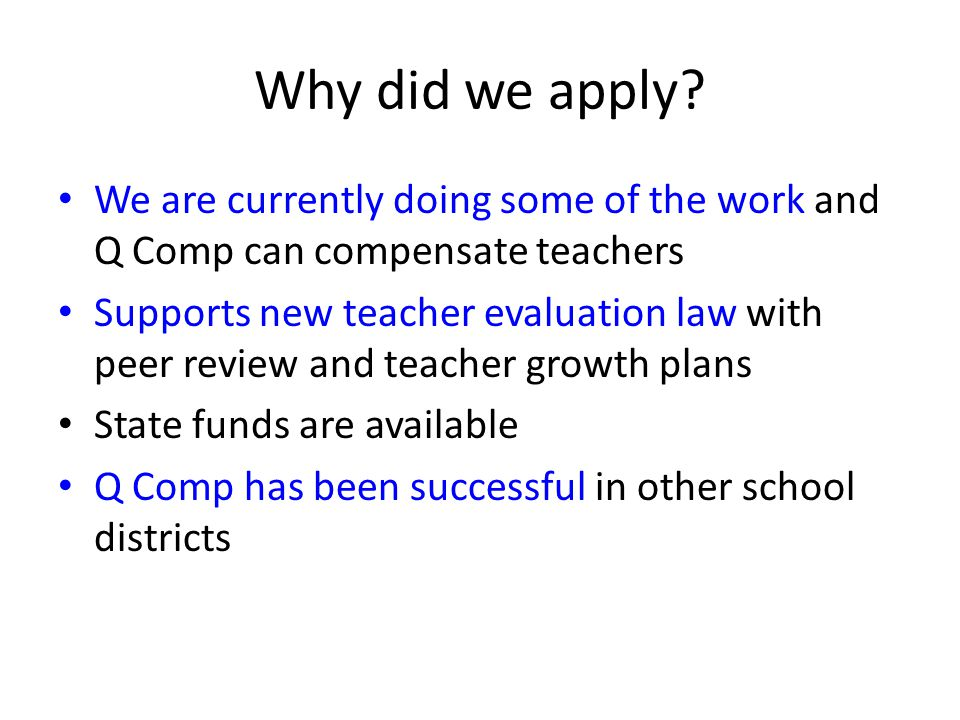 Why did we apply We are currently doing some of the work and Q Comp can compensate teachers.