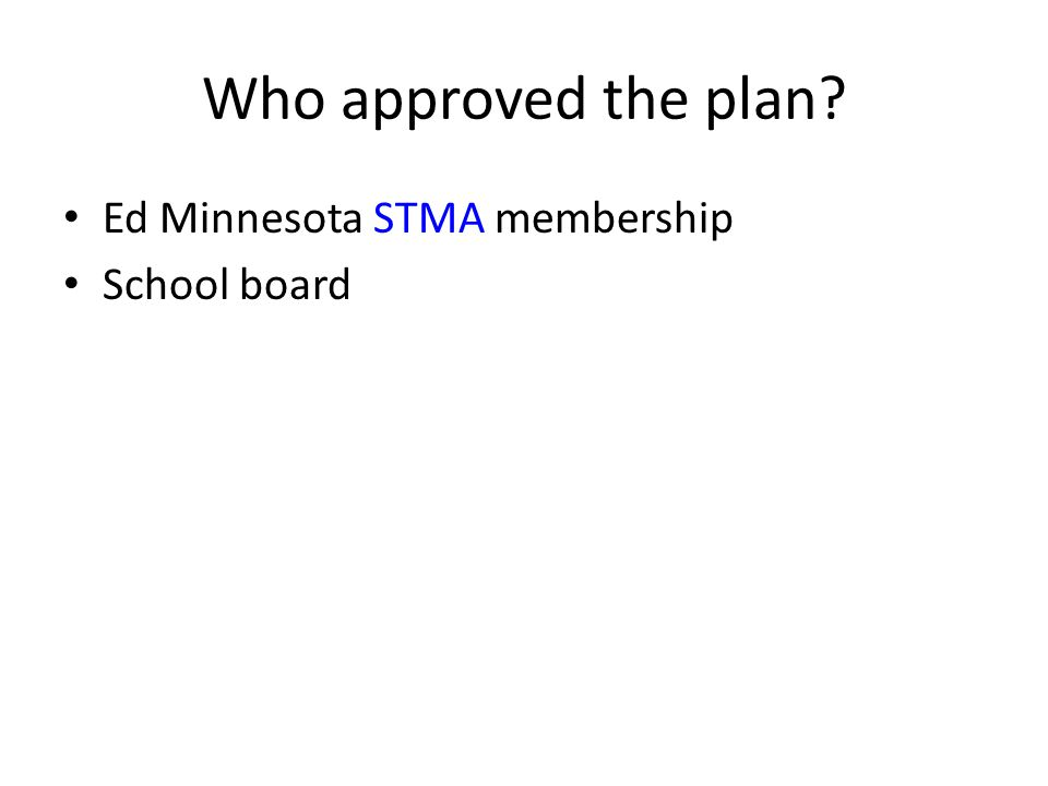 Who approved the plan Ed Minnesota STMA membership School board