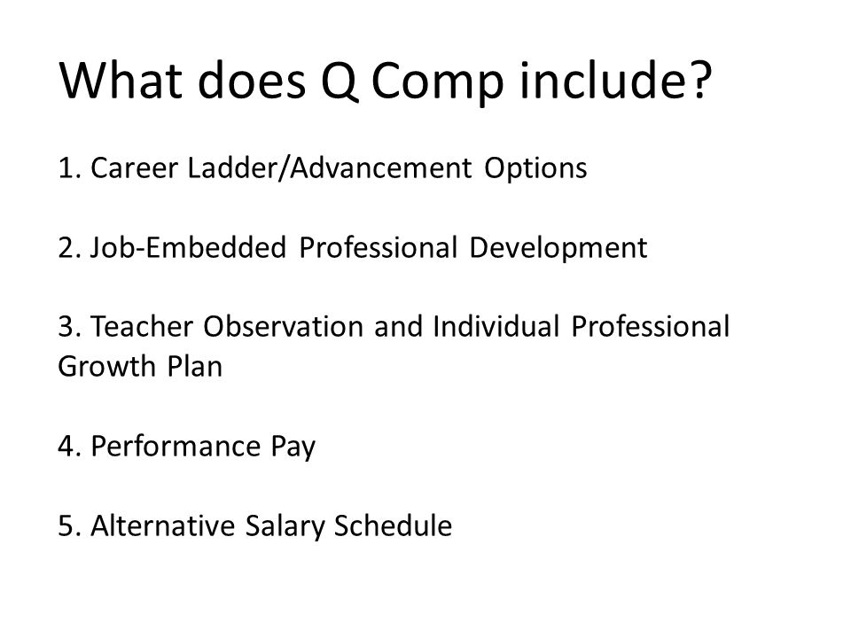 What does Q Comp include. 1. Career Ladder/Advancement Options 2