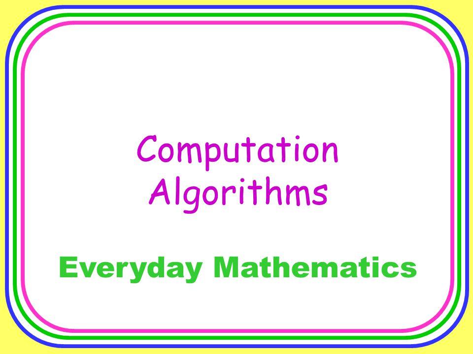 Computation Algorithms Everyday Mathematics