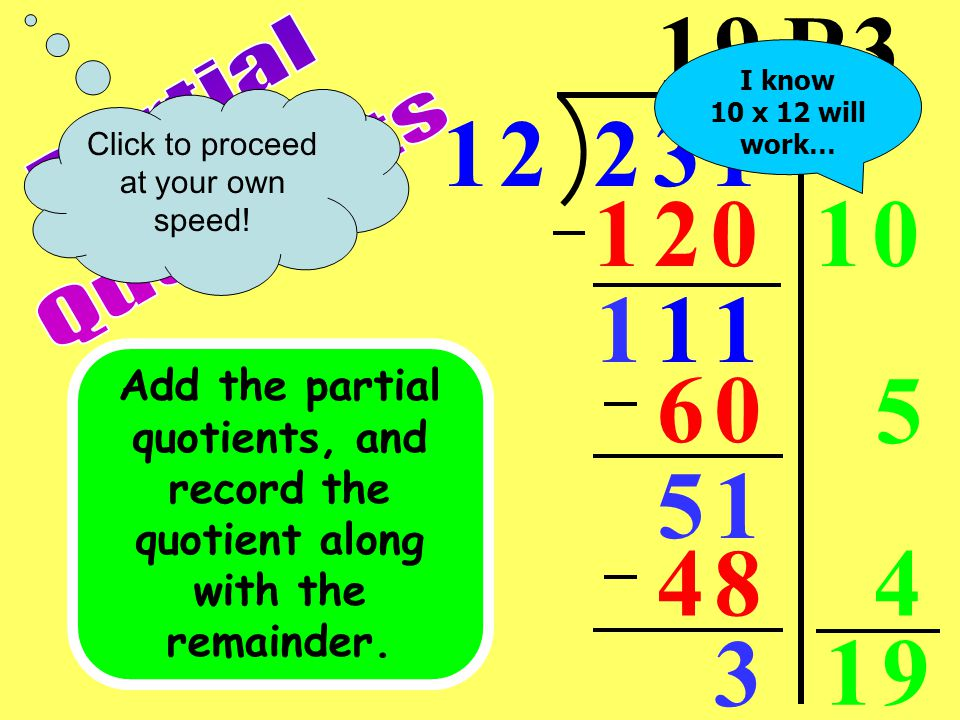 Students begin by choosing partial quotients that they recognize!