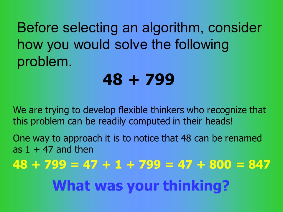 Before selecting an algorithm, consider how you would solve the following problem.