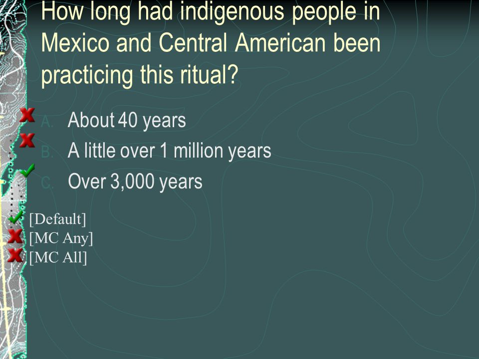How long had indigenous people in Mexico and Central American been practicing this ritual