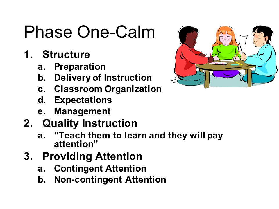 Phase One-Calm Structure Quality Instruction Providing Attention