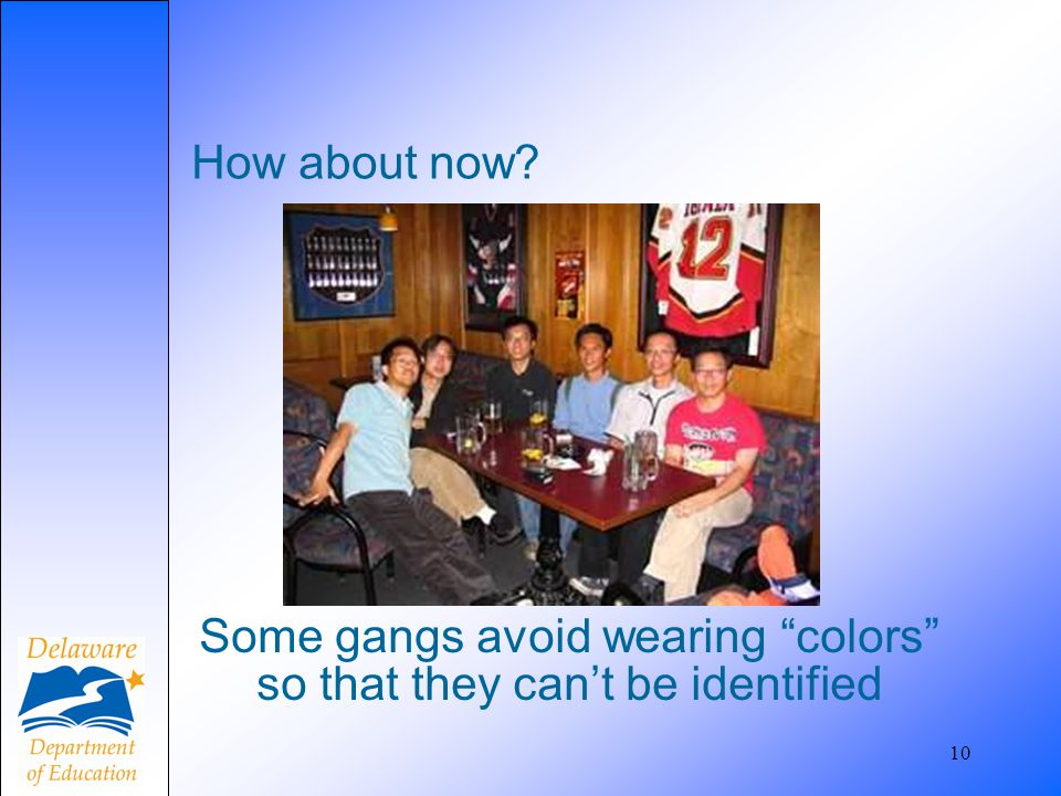 Some gangs avoid wearing colors so that they can't be identified