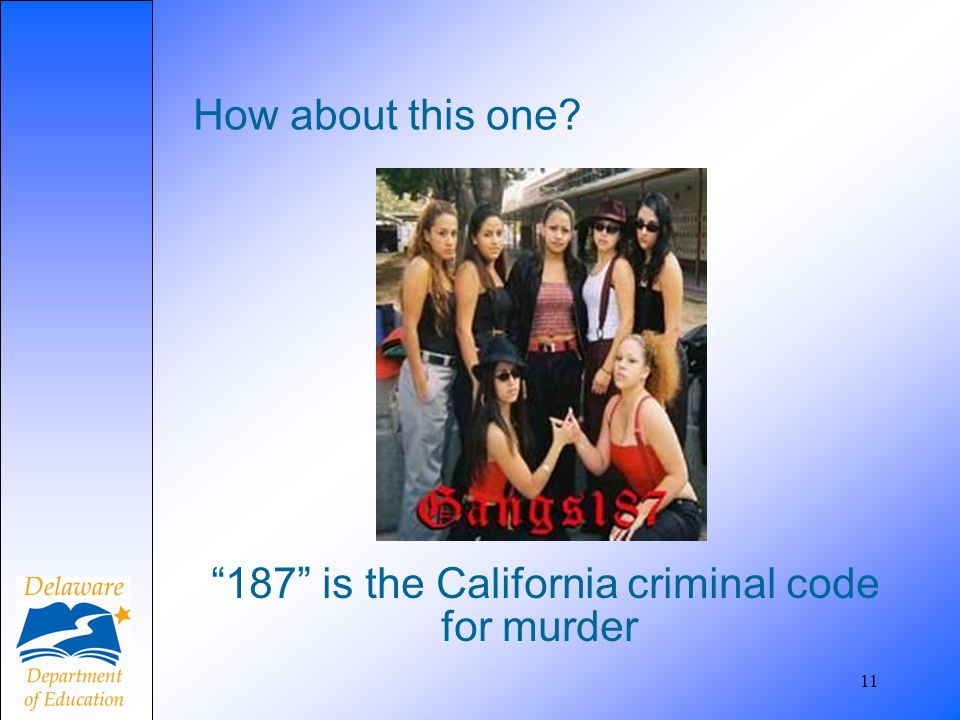 187 is the California criminal code for murder