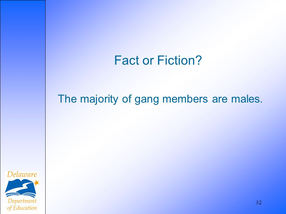 The majority of gang members are males.