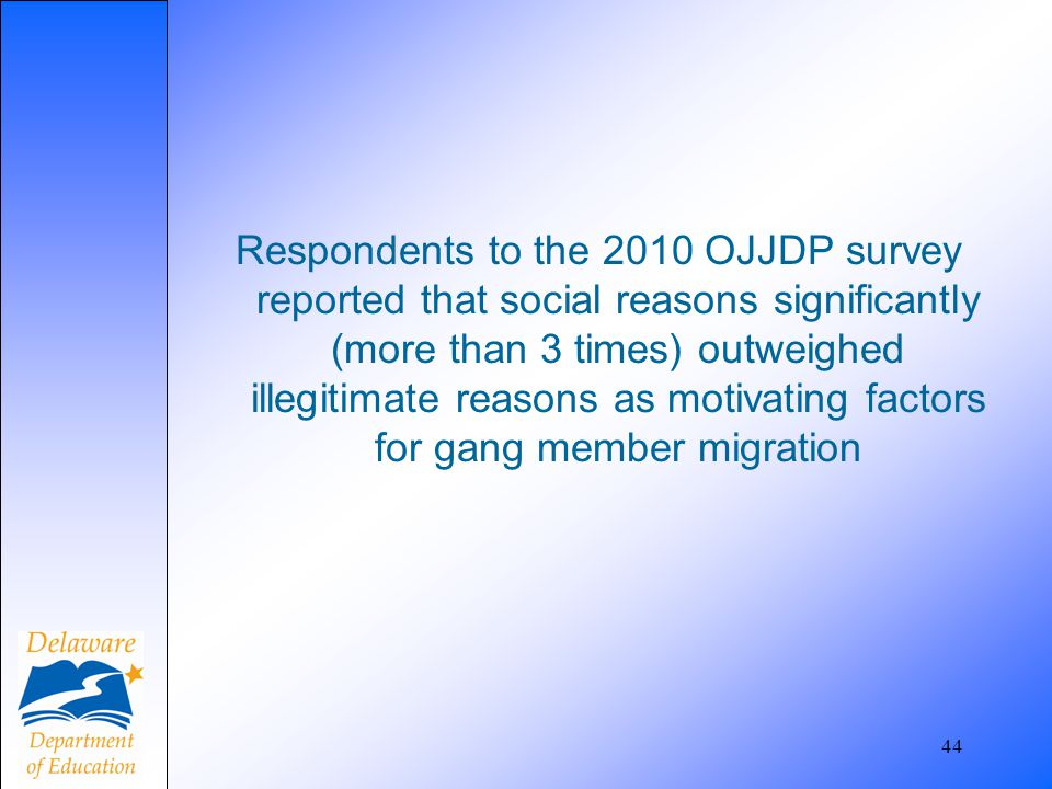 Respondents to the 2010 OJJDP survey reported that social reasons significantly (more than 3 times) outweighed illegitimate reasons as motivating factors for gang member migration