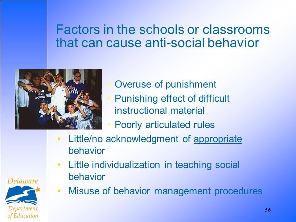 Factors in the schools or classrooms that can cause anti-social behavior