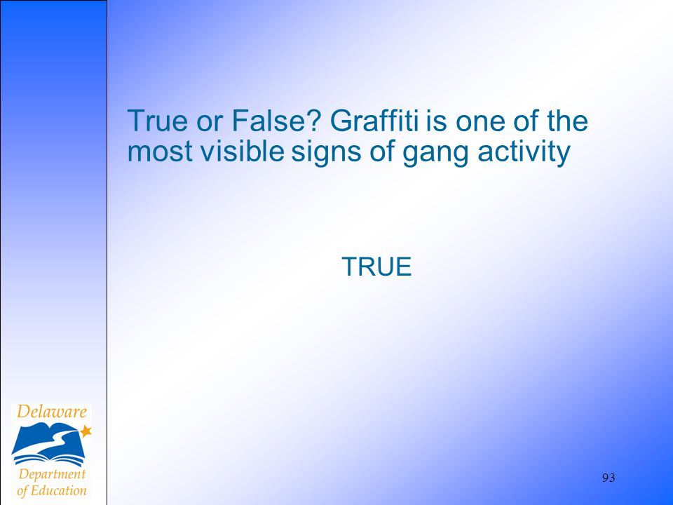 True or False Graffiti is one of the most visible signs of gang activity