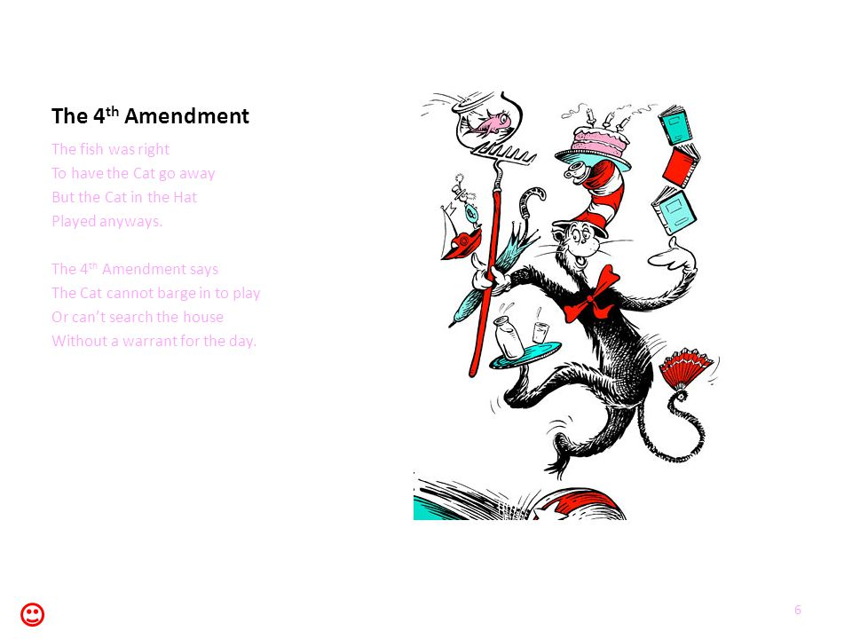 The 4th Amendment The fish was right To have the Cat go away