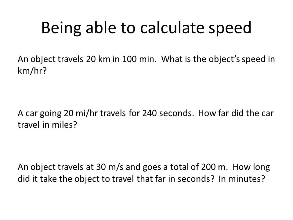 Being able to calculate speed