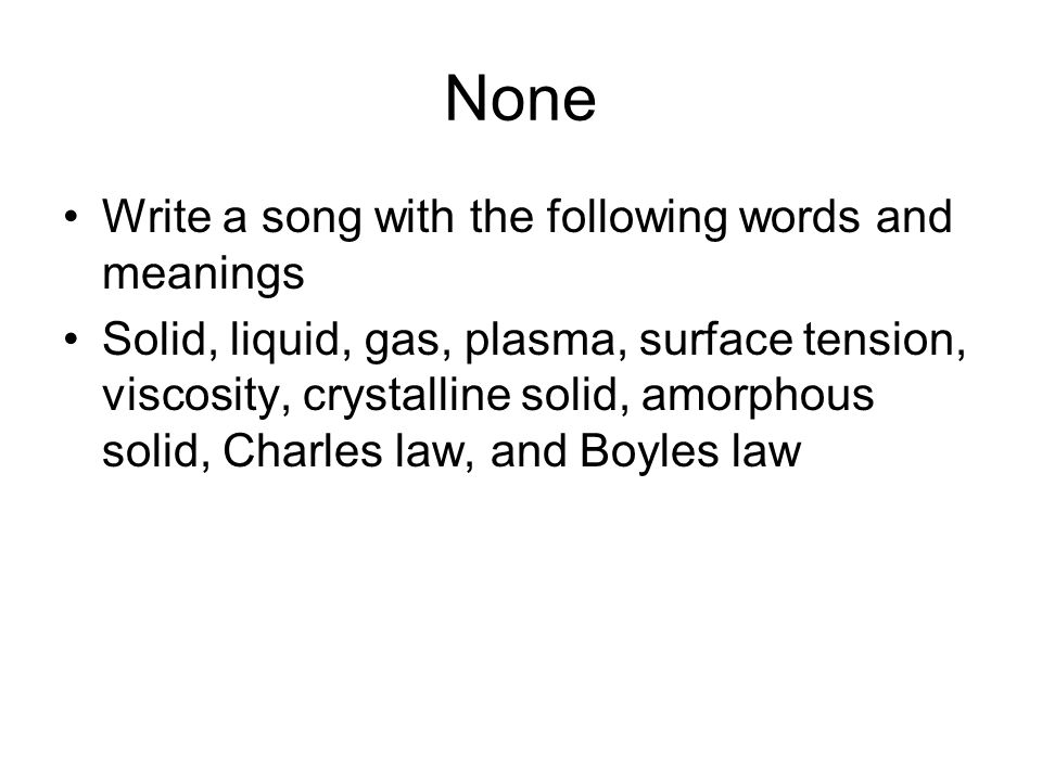None Write a song with the following words and meanings