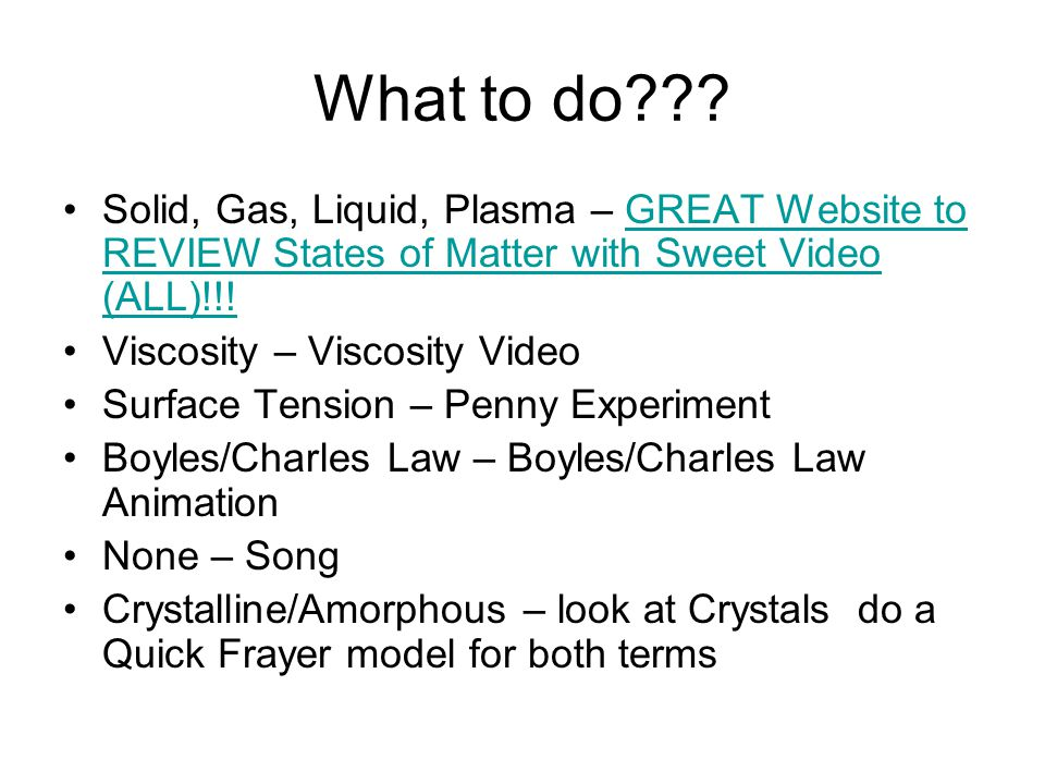 What to do Solid, Gas, Liquid, Plasma – GREAT Website to REVIEW States of Matter with Sweet Video (ALL)!!!