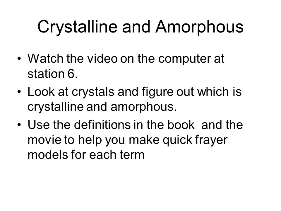 Crystalline and Amorphous