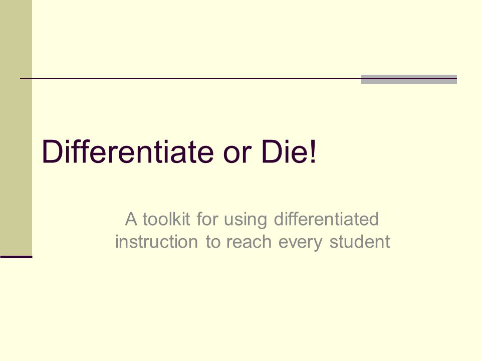 A toolkit for using differentiated instruction to reach every student