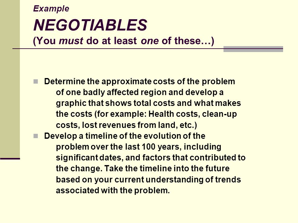 Example NEGOTIABLES (You must do at least one of these…)