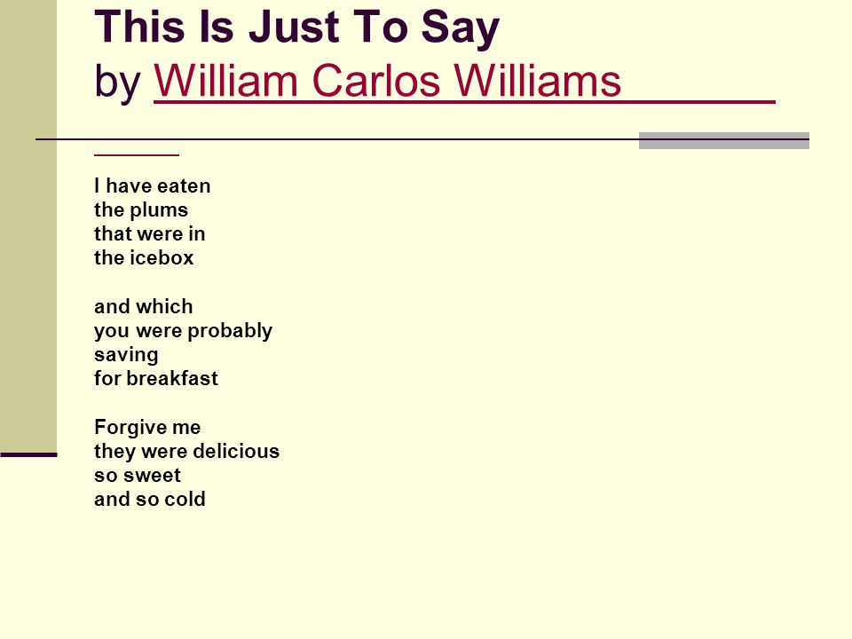 This Is Just To Say by William Carlos Williams