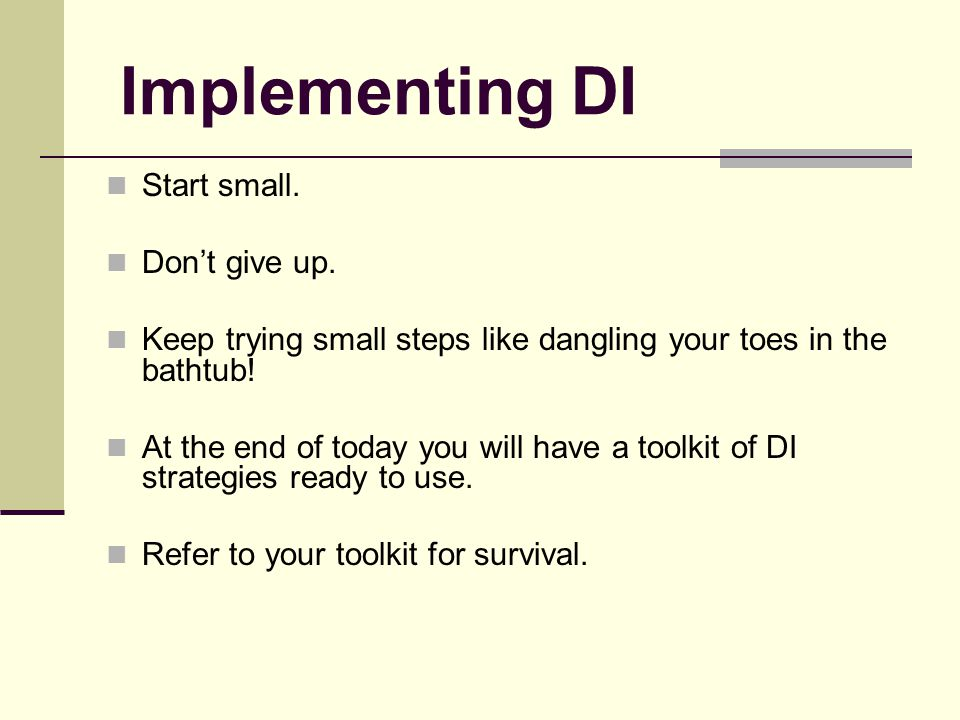 Implementing DI Start small. Don't give up.