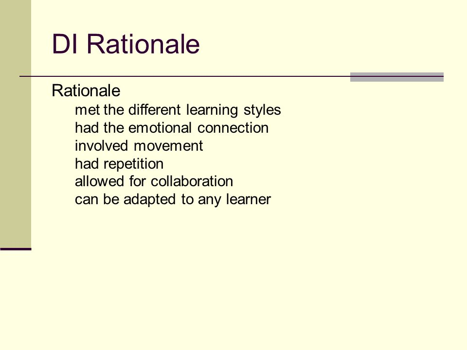 DI Rationale Rationale met the different learning styles
