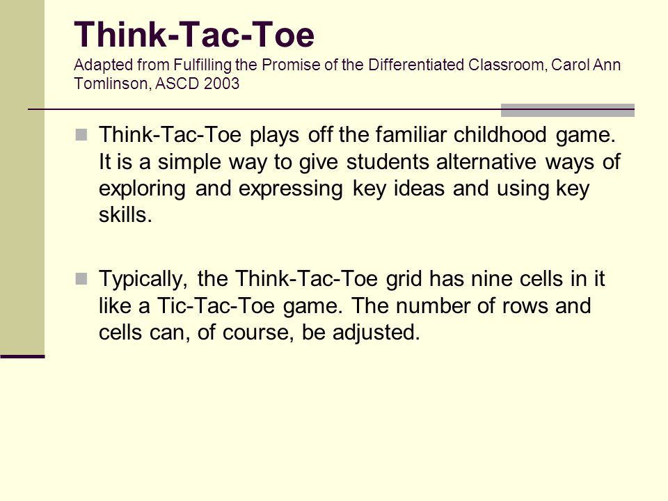 Think-Tac-Toe Adapted from Fulfilling the Promise of the Differentiated Classroom, Carol Ann Tomlinson, ASCD 2003