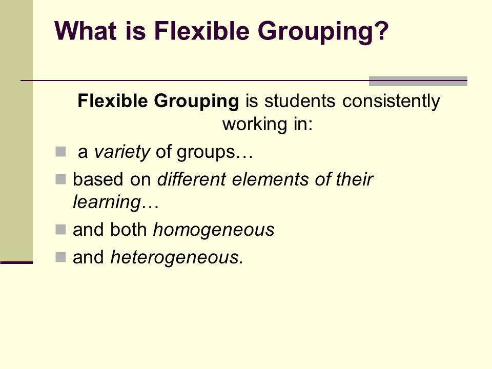 What is Flexible Grouping
