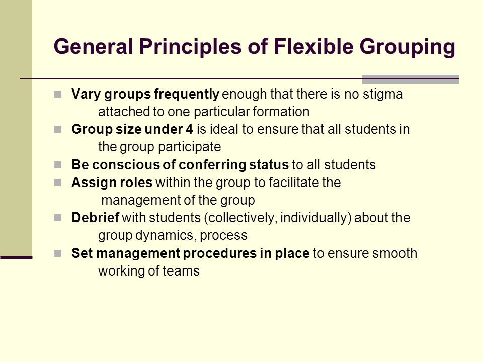 General Principles of Flexible Grouping