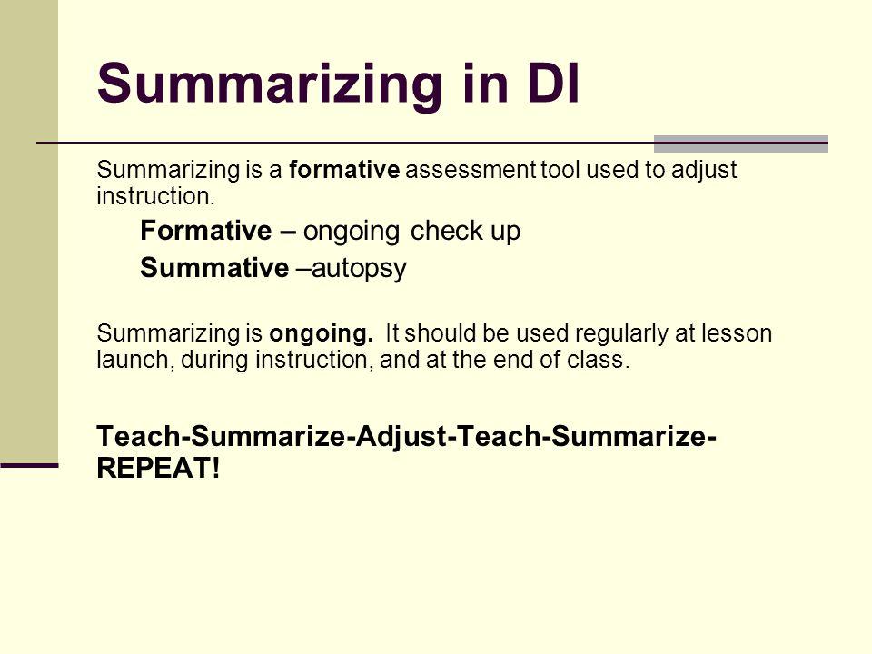 Summarizing in DI Teach-Summarize-Adjust-Teach-Summarize-REPEAT!