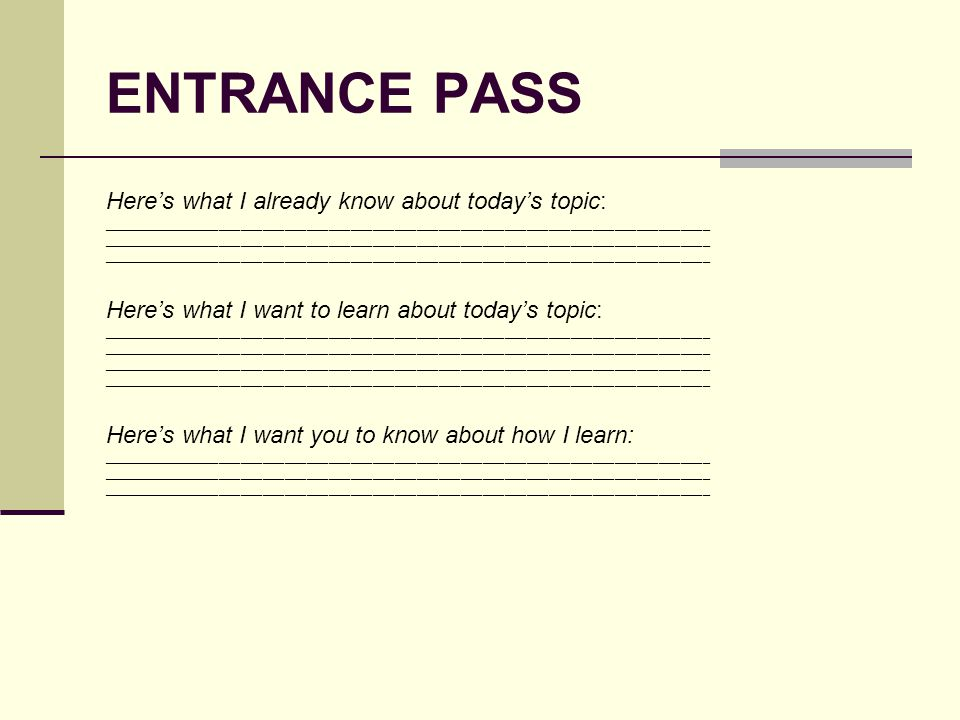 ENTRANCE PASS Here's what I already know about today's topic: