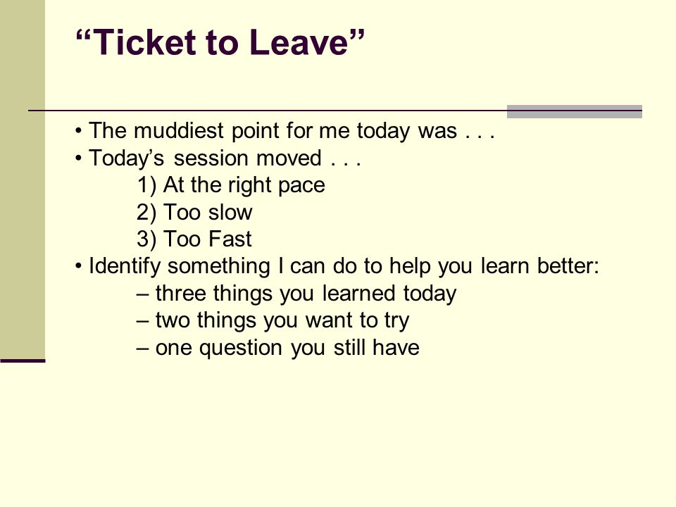 Ticket to Leave • The muddiest point for me today was . . .