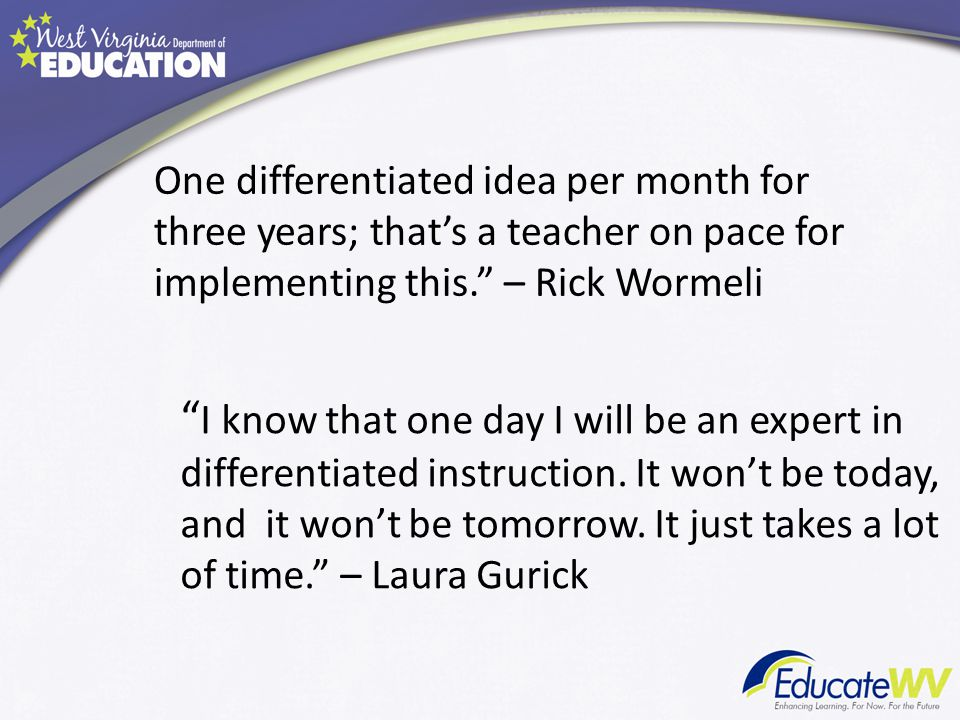 One differentiated idea per month for three years; that's a teacher on pace for implementing this. – Rick Wormeli