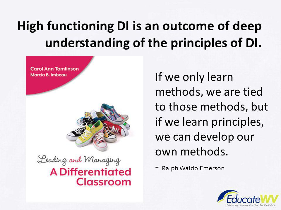 High functioning DI is an outcome of deep understanding of the principles of DI.
