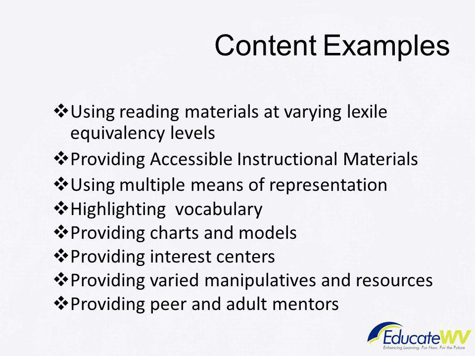 Content Examples Using reading materials at varying lexile equivalency levels. Providing Accessible Instructional Materials.