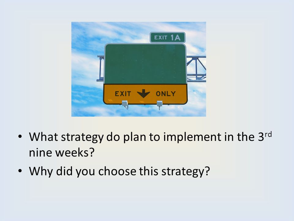 What strategy do plan to implement in the 3rd nine weeks