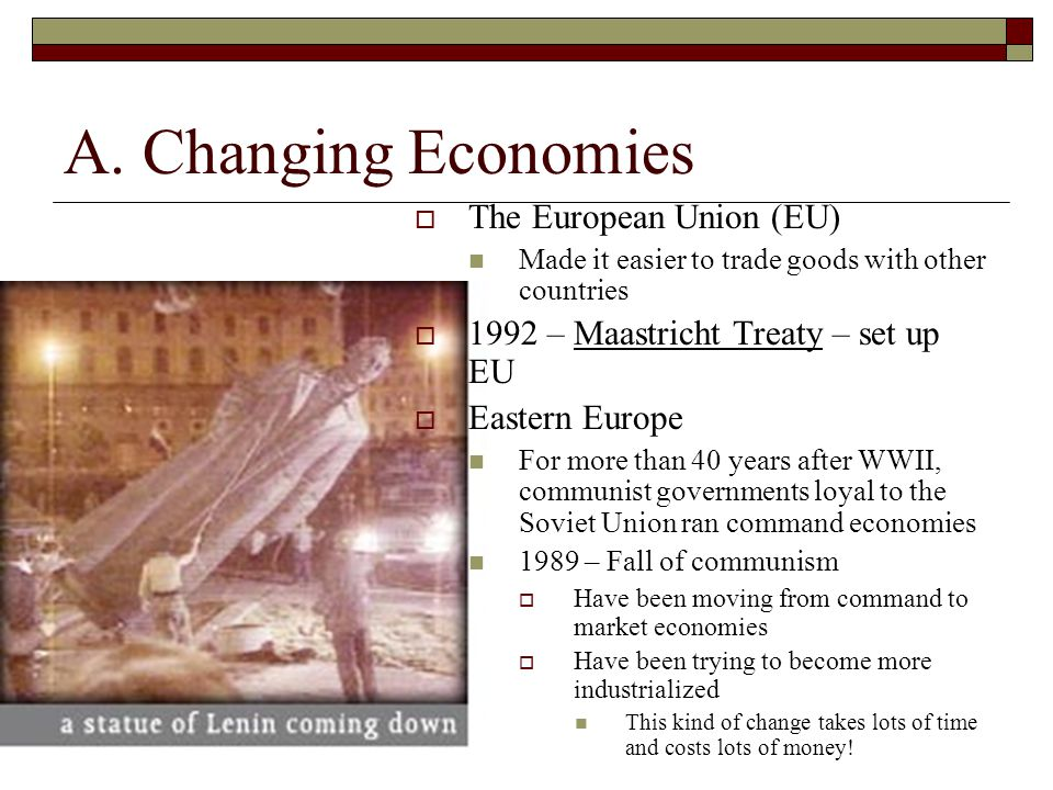A. Changing Economies The European Union (EU)