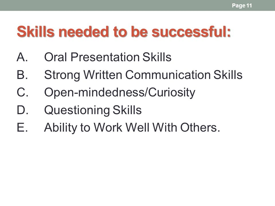 Skills needed to be successful: