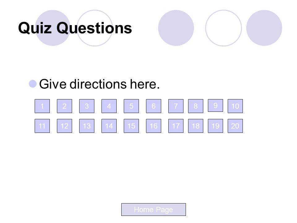 Quiz Questions Give directions here. 1 2 3 4 5 6 7 8 9 10 11 12 13 14