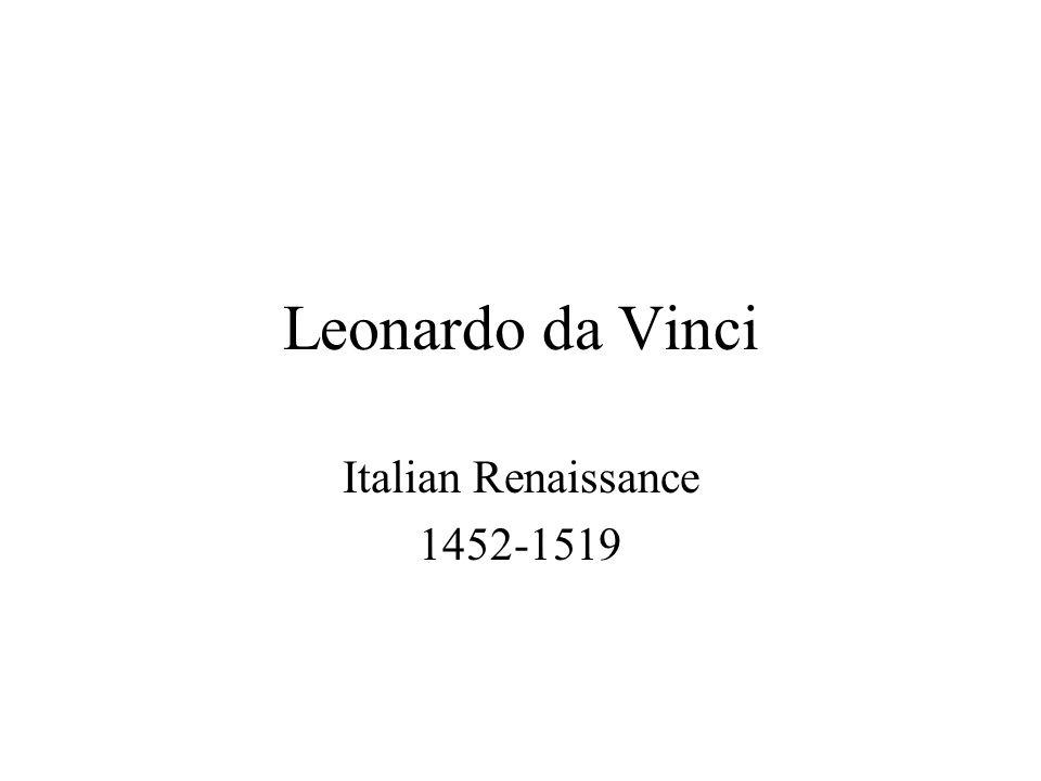 Leonardo da Vinci Italian Renaissance 1452-1519